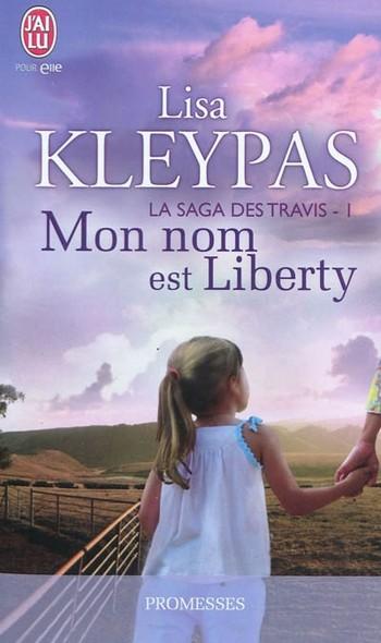 La saga des Travis - Tome 1 : Mon nom est Liberty de Lisa Kleypas  10836610