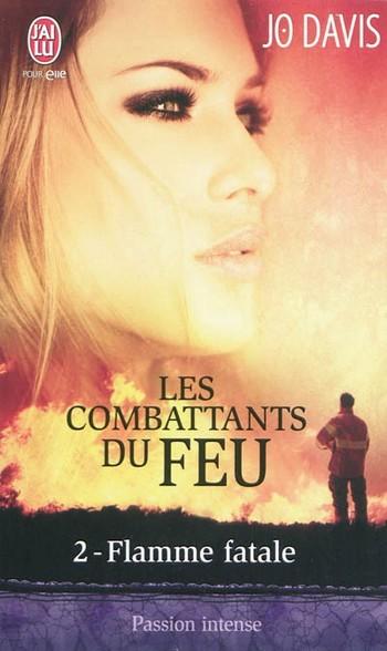 Les Combattants du Feu - Tome 2 : Flamme fatale - Jo Davis  11515510