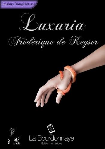 DE KEYSER Frédérique - LUXURIA - Tome 1 (2ème partie) 11622210