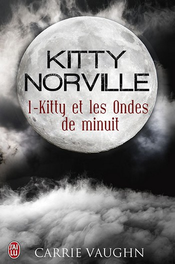 kitty - Carrie Vaughn  - Kitty Norville, Tome 1 : Kitty et Les Ondes de minuit 1310