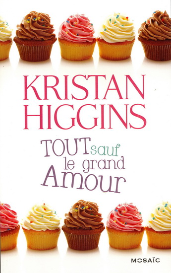 Gideon's Cove - Tome 2 : Tout sauf le grand amour de Kristan Higgins 13511510