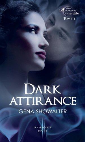 La promesse interdite, Tome 1 : Dark attirance de Gena Showalter 41h25h10