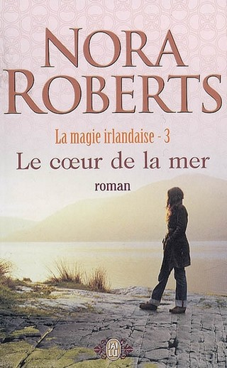 magie irlandaise - Magie Irlandaise - Tome 3 : Le coeur de la mer de Nora Roberts 48863110
