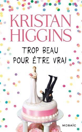 Trop beau pour être vrai de Kristan Higgins 51q1mu10