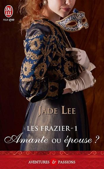 Les Frazier - Tome 1 : Amante ou épouse ? de Jade Lee 52855210