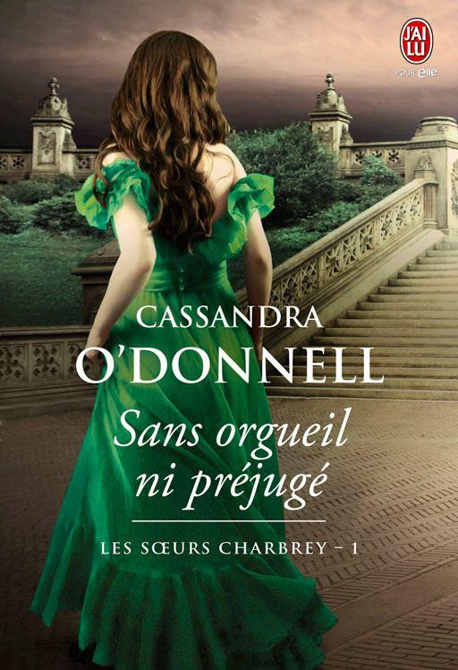 Les soeurs Charbrey - Tome 1 : Sans orgueil ni préjugé de Cassandra O'Donnell 54093710
