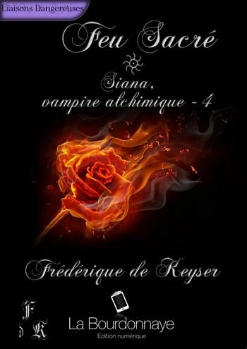 frédérique de Keyser - Siana Vampire Alchimique - Tome 4 : Feu sacré de Frédérique de Keyser 58241810
