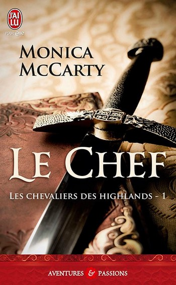 Les chevaliers des Highlands - Tome 1 : Le Chef de Monica McCarty 58263210