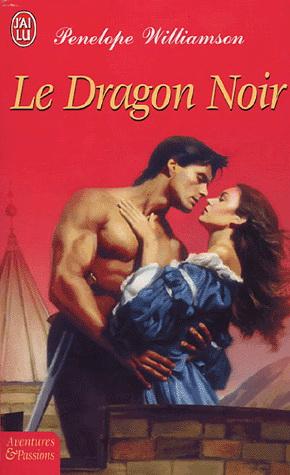 le dragon noir - Le Dragon Noir de Penelope Williamson 60287510