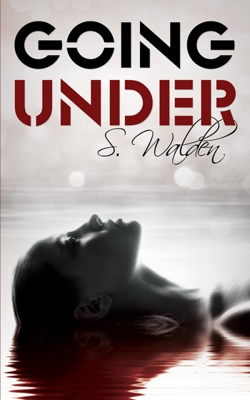 (New Adult) Going Under de S. Walden 81chwo10