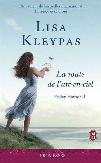 Friday Harbor - Tome 1 : La route de l'arc-en-ciel de Lisa Kleypas 97822911