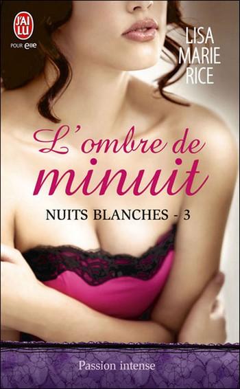 Nuits Blanches - Tome 3 : L'ombre de minuit de Lisa Marie Rice 97822929
