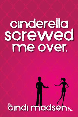Cinderella Screwed Me Over - Cendrillon me perdra de Cindi Madsen  Cindi10