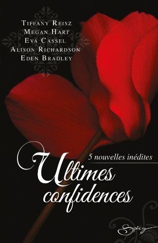 Ultimes Confidences (Recueil) de Tiffany Reisz - Megan Hart - Eva Cassel - Alison Richardson - Eden Bradley Confi10