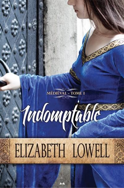 Médiéval T1 - Médiéval - Tome 1 : Indomptable (L'insoumise) de Elizabeth Lowell D10