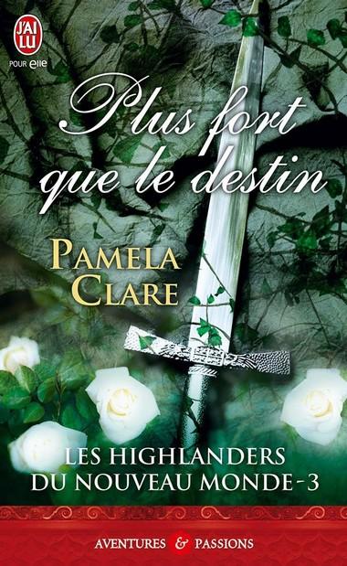 Les Highlanders du Nouveau Monde - Tome 3 : Plus fort que le destin - Pamela Clare Destin10