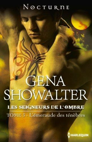 Les Seigneurs de l'Ombre - Tome 3 : L'émeraude des ténèbres de Gena Showalter Emraud10