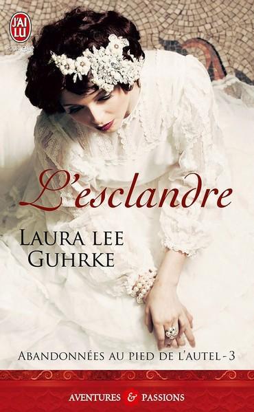 Abandonnées au pied de l'autel - Tome 3 : L'esclandre de Laura Lee Guhrke Esclan10