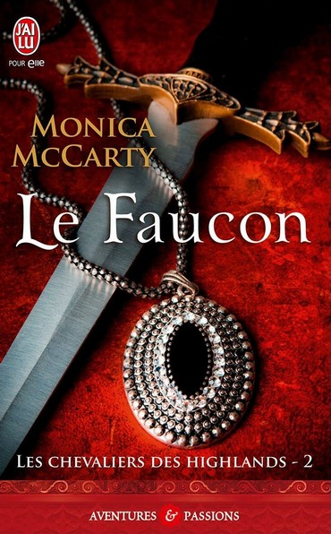 Les Chevaliers des Highlands - Tome 2 : Le Faucon de Monica McCarty Faucon10