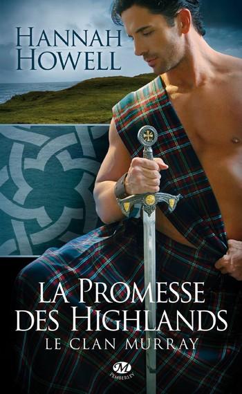 Le clan Murray - Tome 1 : La Promesse des Highlands de Hannah Howell High10