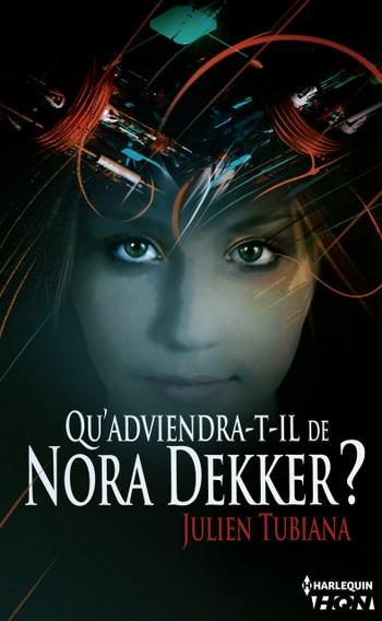 Qu'adviendra-t-il de Nora Dekker ? de Julien Tubiana Julien10