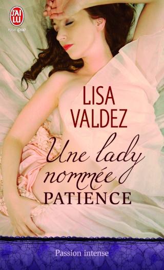 Une lady nommé Patience - Passion Quartet - Tome 2 : Une lady nommée Patience de Lisa Valdez Lady10