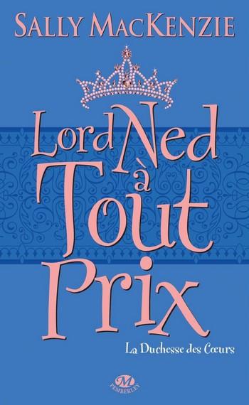 La duchesse des coeurs - Tome 1 : Lord Ned à tout prix de Sally MacKenzie Lord_n10