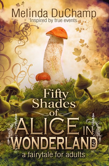 Trilogie Fifty Shades of Alice - Tome 1 : Fifty Shades of Alice in Wonderland de Melinda DuChamp  Melind11