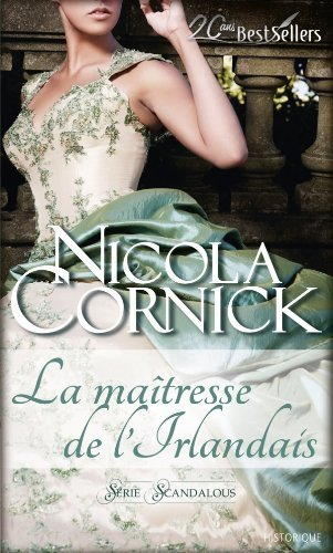 The Scandalous Women of the Ton - Tome 2 : La Maîtresse de l'Irlandais de Nicola Cornick Nicola10
