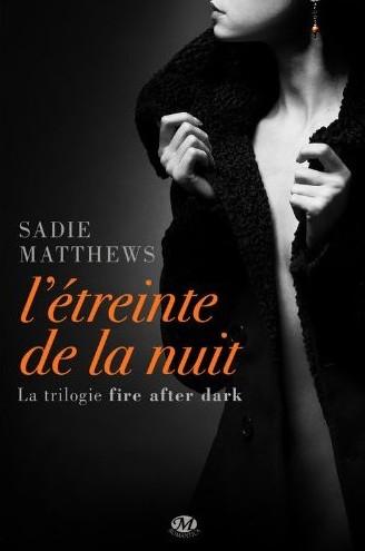 La trilogie Fire after Dark - Tome 1 : L'étreinte de la nuit de Sadie Matthews Sans_t11