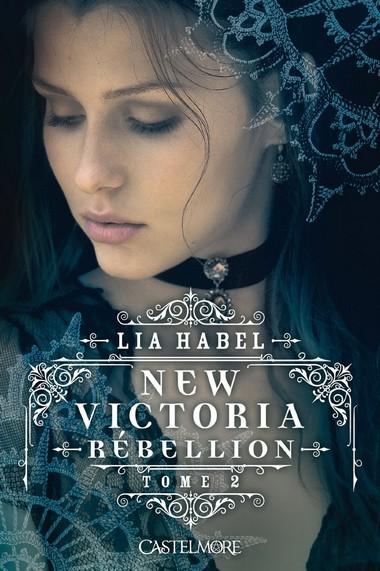 New Victoria - Tome 2 : Rébellion de Lia Habel Victor10