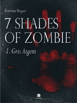 [Bogasi, Esteban] 7 Shades of Zombie - Tome 1: Gris Argent 7_shad10