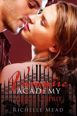 [Mead, Richelle] Vampire Academy - Tome 5: Lien de l'esprit Vampir10