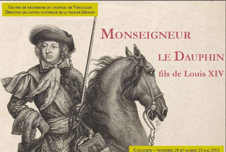 Monseigneur le Dauphin, fils de Louis XIV Colloque 24-25 mai Captur81