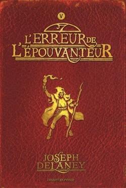 L'épouvanteur, tome 5, L'erreur de l'épouvanteur de Joseph Delaney L-epou19