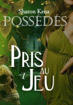 Possédés - Tome 1: Pris au jeu de Sharon Kena Possed10