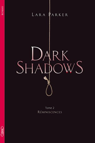 DARK SHADOWS (Tome 02) REMINISCENCES de Lara Parker 31iaok10