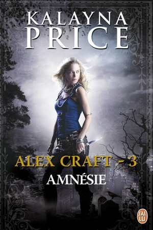ALEX CRAFT (Tome 03) AMNESIE de Kalayna Price Alex-c13