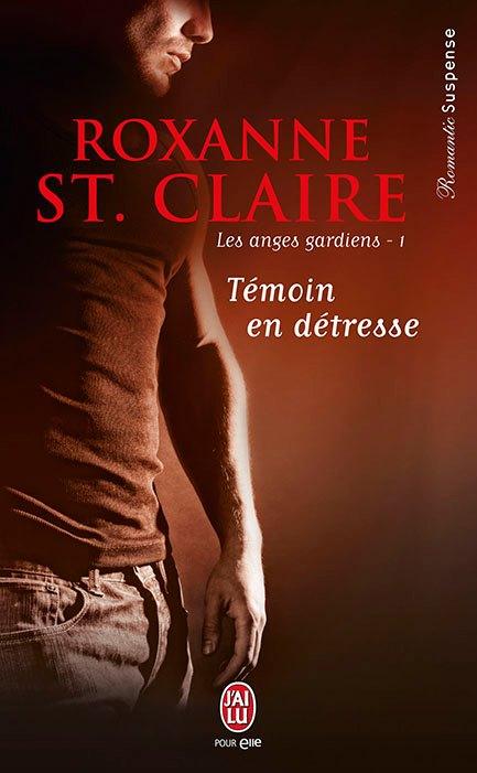 ST CLAIRE Roxanne - LES ANGES GARDIENS - Tome 1 : Témoin en détresse  48776410