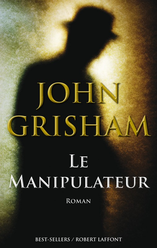 GRISHAM John - Le manipulateur 97822213