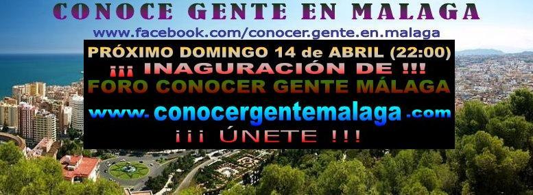 ¡¡ INAGURACIÓN... PRÓXIMO DOMINGO 14 DE ABRIL !! ★ FORO CONOCER GENTE MALAGA ★ Amigos10