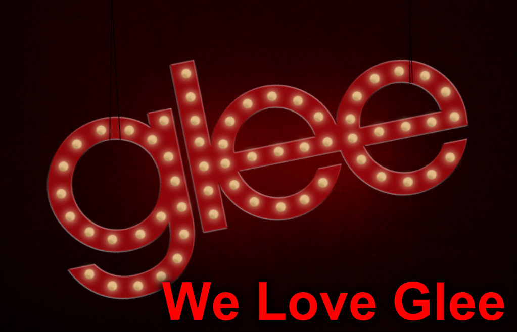 We Love Glee
