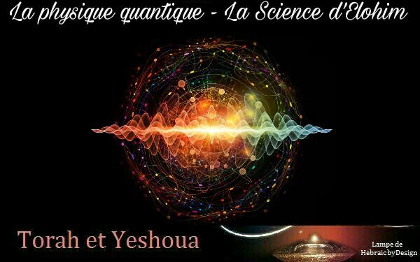 La physique quantique - la Science d'Elohim Picsar11