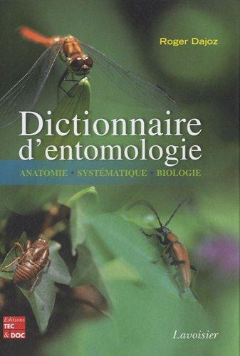 [Dajoz Roger] : Dictionnaire d'entomologie : Anatomie, systématique, biologie Dictio11