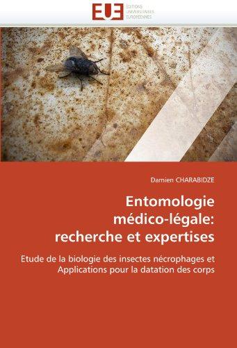 [CHARABIDZE Damien] : Entomologie médico-légale: recherche et expertises: Etude de la biologie des insectes nécrophages et Applications pour la datation des corps Entomo10