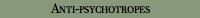 Anti-Psychotropes