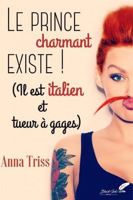 Le prince charmant existe ! (Il est italien et tueur à gages) de Anna Triss 316