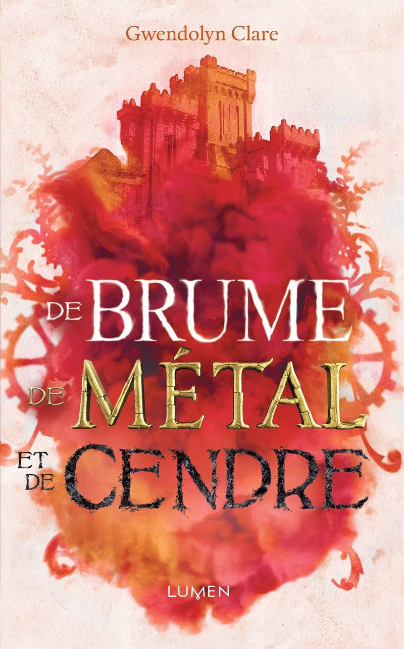 CLARE Gwendolyn - DE BRUME, DE METAL ET DE CENDRE De-bru10