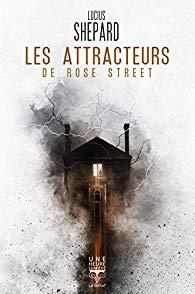 [Shepard, Lucius] Les Attracteurs de Rose Street Aa23