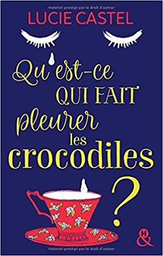 [Castel, Lucie] Qu'est-ce qui fait pleurer les crocodiles ? Aa24